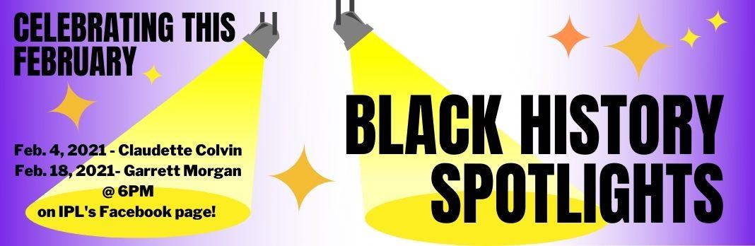 Black History Spotlights